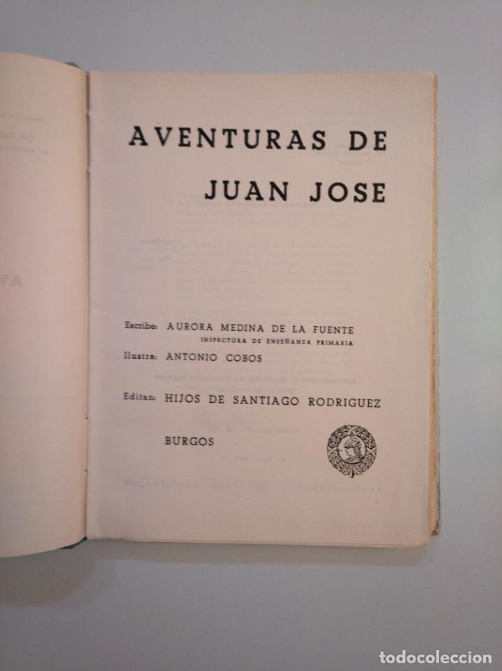 Libros de segunda mano: AVENTURAS DE JUAN JOSE. AURORA MEDINA DE LA FUENTE. HIJOS DE SANTIAGO RODRIGUEZ. BURGOS 1960 TDK380 - Foto 3 - 159115594