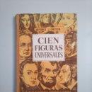 Libros de segunda mano: CIEN FIGURAS UNIVERSALES. ANTONIO J, ONIEVA. HIJOS DE SANTIAGO RODRIGUEZ BURGOS 1953. TDK380. Lote 159116526