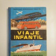 Libros de segunda mano - Viaje infantil. - Mariano Rodríguez Miguel. HIJOS DE SANTIAGO RODRIGUEZ. BURGOS. 1957. TDK380 - 159176246