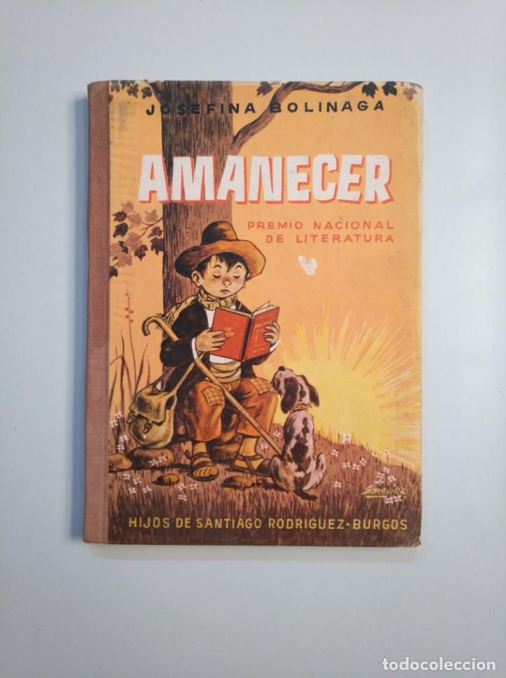 AMANECER. JOSEFINA BOLINAGA. HIJOS DE SANTIAGO RODRIGUEZ BURGOS 1963. TDK380 (Libros de Segunda Mano - Libros de Texto )