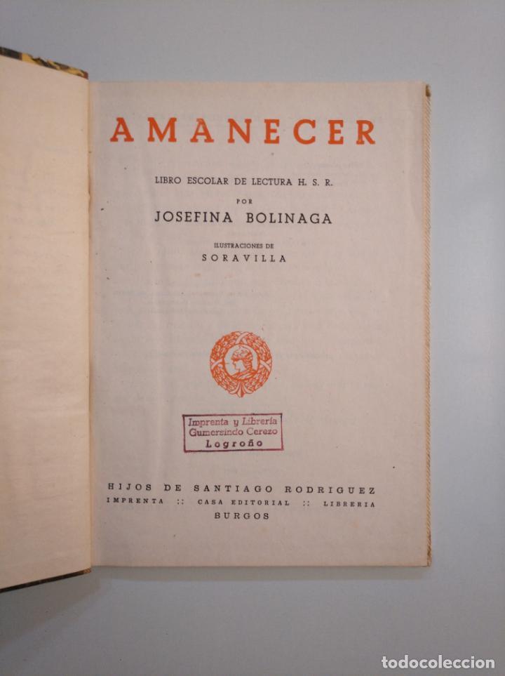 Libros de segunda mano: AMANECER. JOSEFINA BOLINAGA. HIJOS DE SANTIAGO RODRIGUEZ BURGOS 1963. TDK380 - Foto 3 - 159176562