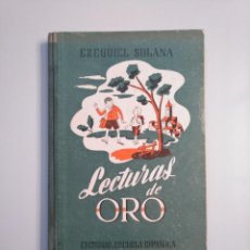 Libros de segunda mano - LECTURAS DE ORO. EZEQUIEL SOLANA. EDITORIAL ESCUELA ESPAÑOLA 1960. TDK380 - 159176822