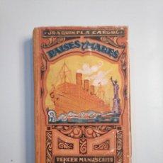 Libros de segunda mano: PAÍSES Y MARES (TERCER MANUSCRITO). JOAQUIM PLA CARGOL. DALMAU CARLES PLA. 1945. TDK380. Lote 159177234