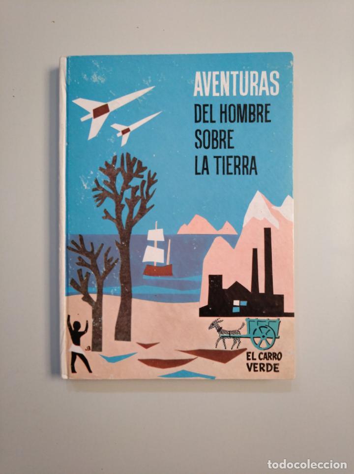 AVENTURAS DEL HOMBRE SOBRE LA TIERRA. PATRICIO MARÍA GRENIER. COLECCION EL CARRO VERDE. TDK380 (Libros de Segunda Mano - Libros de Texto )