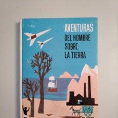 Libros de segunda mano - AVENTURAS DEL HOMBRE SOBRE LA TIERRA. PATRICIO MARÍA GRENIER. COLECCION EL CARRO VERDE. TDK380 - 159181522
