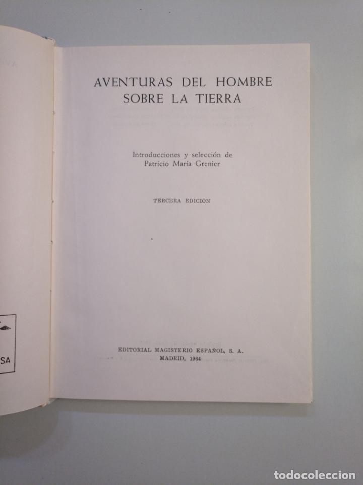 Libros de segunda mano: AVENTURAS DEL HOMBRE SOBRE LA TIERRA. PATRICIO MARÍA GRENIER. COLECCION EL CARRO VERDE. TDK380 - Foto 3 - 159181522