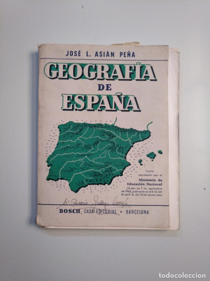 GEOGRAFIA DE ESPAÑA. JOSÉ L. ASIÁN PEÑA. CASA EDITORIAL BOSCH. TDK380 (Libros de Segunda Mano - Libros de Texto )