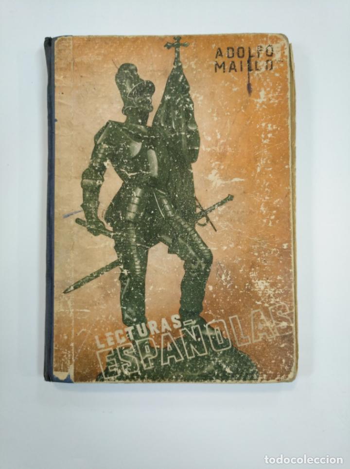LECTURAS ESPAÑOLAS. ADOLFO MAILLO. AFRODISIO AGUADO 1943. TDK382 (Libros de Segunda Mano - Libros de Texto )