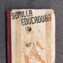 Libros de segunda mano: LIBRO. SEMILLA EDUCADORA, 3ER. LIBRO DE LECTURA (A.1943). Lote 159554098