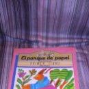 Libros de segunda mano: EL PARQUE DE PAPEL PILAR MOLINA PRIMER LIBRO ILUST. SANCHEZ MUÑOZ 1984 1990. Lote 159789178