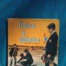 Libros de segunda mano: FISICA Y QUIMICA - TERCER CURSO - EDITORIAL MARFIL (ALCOY) 1969. Lote 160081174