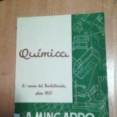 Libros de segunda mano: QUÍMICA. 5º CURSO DE BACHILLERATO. PLAN 1957. Lote 160183286