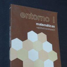 Libros de segunda mano: ENTORNO I / MATEMATICAS 1º BCHILLERATO / VALDES - MARSIYACH / ED. BRUÑÓ 1983 / SIN USAR. Lote 160445950