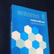 Libros de segunda mano: ENTORNO II / MATEMATICAS 2º BCHILLERATO / VALDES - MARSIYACH / ED. BRUÑÓ 1980 / SIN USAR. Lote 202727048