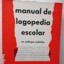 Libros de segunda mano: MANUAL DE LOGOPEDIA ESCOLAR, UN ENFOQUE PRÁCTICO. GALLARDO RUIZ / GALLEGO ORTEGA. Lote 160631186