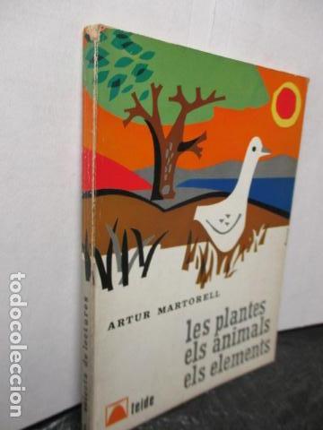 Libros de segunda mano: LES PLANTES ELS ANIMALS ELS ELEMENTS - ARTUR MARTORELL .- EDITORIAL TEIDE - Foto 2 - 160639794