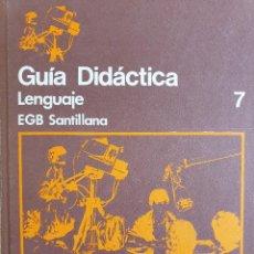 Libros de segunda mano: GUÍA DIDÁCTICA LENGUAJE 7 - EGB SANTILLANA - 1978 (1981) - ESCASO. Lote 195384731