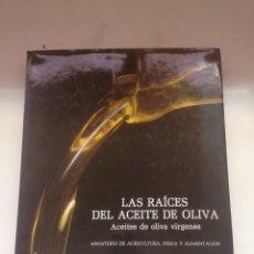 Libros de segunda mano: LAS RAÍCES DEL ACEITE DE OLIVA. ACEITES DE OLIVA VIRGENES. Lote 161597928
