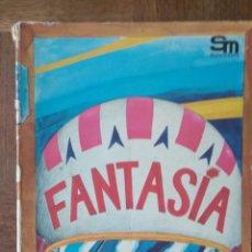 Libros de segunda mano: FANTASIA POR MARTIN VALMASEDA Y ALFONSO RUANO, LIBRO DE LECTURAS EGB- SM EDICIONES 1977-. Lote 161631554