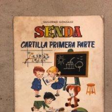 Libros de segunda mano: SENDA, CARTILLA PRIMERA PARTE. GUILLERMO GONZÁLEZ. EDICIONES GAISA 1960.. Lote 161647613