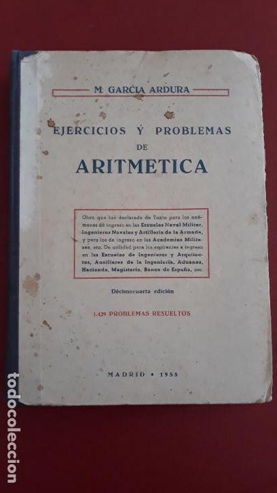 EJERCICIOS Y PROBLEMAS DE ARITMETICA. M GARCIA ARDURA. 1955 (Libros de Segunda Mano - Libros de Texto )