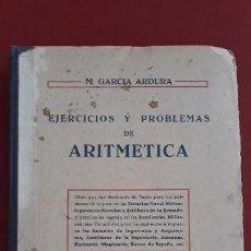 Libros de segunda mano: EJERCICIOS Y PROBLEMAS DE ARITMETICA. M GARCIA ARDURA. 1955. Lote 161802402