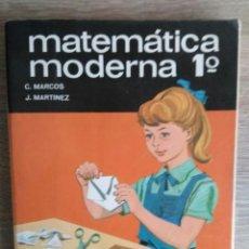 Libros de segunda mano: MATEMÁTICA MODERNA DE 1º DE BACHILLERATO ** C. MARCOS Y J. MARTÍNEZ. Lote 162099378