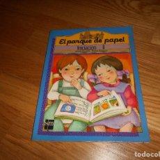 Libros de segunda mano: EL PARQUE DE PAPEL MARÍA CASTILLO Y EMILIO SANJUÁN INICIACIÓN II ILUSTR VIVÍ ESCRIBÁ SM 1998 LIB TEX. Lote 162307154