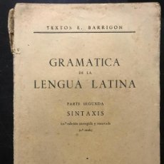 Libros de segunda mano: BARRIGÓN GONZÁLEZ. GRAMÁTICA DE LA LENGUA LATINA. PARTE PRIMERA. MADRID, 1942. Lote 162641490