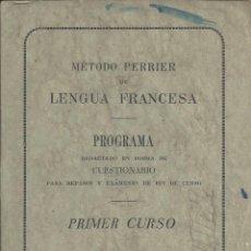 Libros de segunda mano: PROGRAMA DE LENGUA FRANCESA. METODO PERRIER. 1º CURSO. Lote 162754422