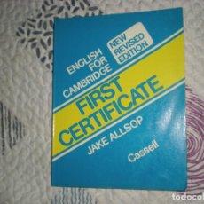 Libros de segunda mano: ENGLISH FOR CAMBRIDGE FIRST CERTIFICATE NEW REVISED EDITION;J.ALLAOP;CASSELL 1986. Lote 162962294