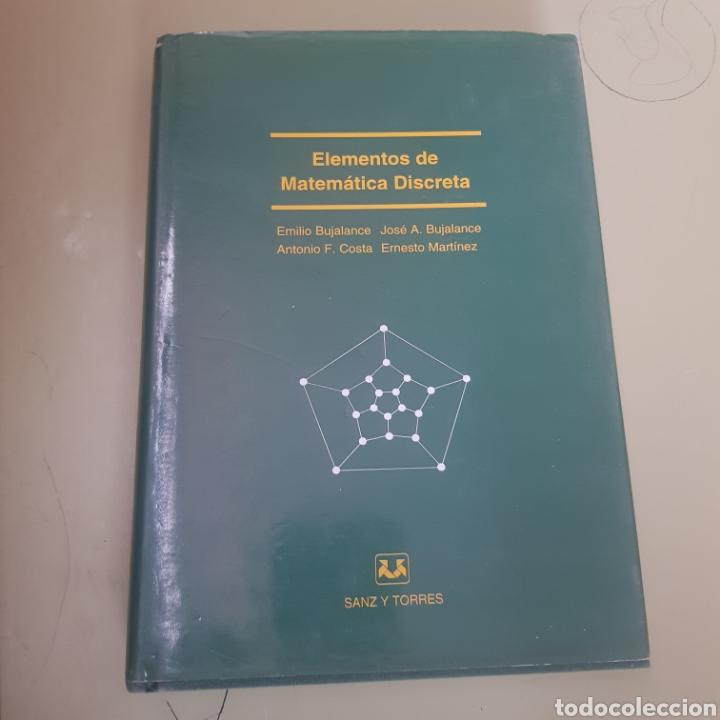 ELEMENTOS DE MATEMATICA DISCRETA. EMILIO BUJALANCE. EDITORIAL SANZ Y TORRES. - TDK50 (Libros de Segunda Mano - Libros de Texto )