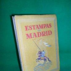 Libros de segunda mano: ESTAMPAS DE MADRID, ALFONSO INIESTA, GONZALO CALAVIA, ED. HERNANDO, 1952. Lote 164200622
