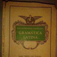 Libros de segunda mano: GRAMÁTICA LATINA PARA TODOS LOS CURSOS DE BACHILLERATO 1960 BARTOLOMÉ BOSCH Y SANSÓ . Lote 164203370