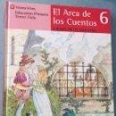 Libros de segunda mano: EL ARCA DE LOS CUENTOS 6 - EDUCACION PRIMARIA - TERCER CICLO - VICENS VIVES - 1995. Lote 164933958