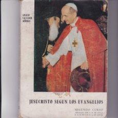 Libros de segunda mano: JESUCRISTO SEGÚN LOS EVANGELIOS. LIBRO DE TEXTO DE RELIGIÓN DE SEGUNDO DE BACHILLERATO. 1966. Lote 165251030