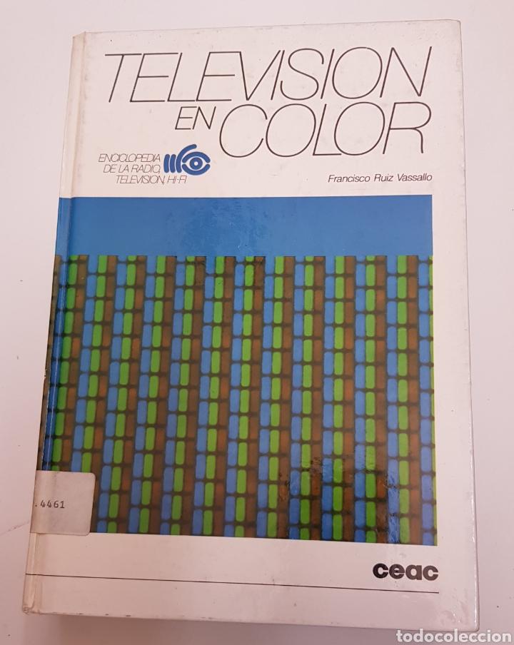 TELEVISION EN COLOR RUIZ VASALLO CEAC - TDK67 (Libros de Segunda Mano - Libros de Texto )