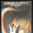 Libros de segunda mano: LIBRO DE TEXTO: EXPRESION PLASTICA 7º E.G.B. - JUAN AMO VAZQUEZ; ANAYA, AÑO 1978. Lote 165662578