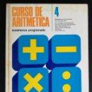 Libros de segunda mano: CURSO DE ARITMETICA 4. ENSEÑANZA PROGRAMADA; SEVILLANA DE ELECTRICIDAD, AÑO 1973. Lote 165664994