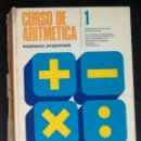 Libros de segunda mano: CURSO DE ARITMETICA 1. ENSEÑANZA PROGRAMADA; SEVILLANA DE ELECTRICIDAD, AÑO 1973. Lote 165665162