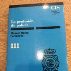 Libros de segunda mano: LA PROFESIÓN DE POLICÍA - MARTÍN - FERNÁNDEZ - MANUEL. Lote 166386550