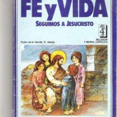 Libros de segunda mano: 1 LIBRO TEXTO AÑO 1985 - RELIGION FE Y VIDA 4º E.G.B - 4 EGB - MAGISTERIO. Lote 166609374