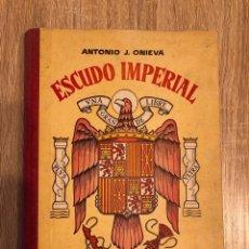 Libros de segunda mano: ESCUDO IMPERIAL. LIBRO ESCOLAR DE LECTURA. ANTONIO J. ONIEVA. CASA EDITORIAL. BURGOS, 1957. Lote 166721114