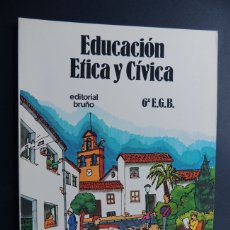 Libros de segunda mano: EDUCACION ETICA Y CIVICA - 6 EGB ( E.G.B. ) A. COLOMER VIADEL / ED. BRUÑO AÑO 1979 / SIN USAR. Lote 166738105