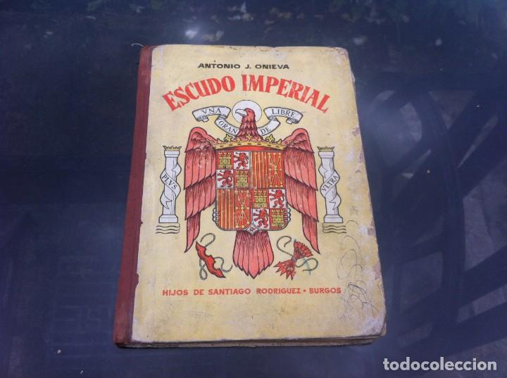 ANTONIO J. ONIEVA. ESCUDO IMPERIAL ED. HIJOS DE SANTIAGO RODRÍGUEZ, 1955 (Libros de Segunda Mano - Libros de Texto )
