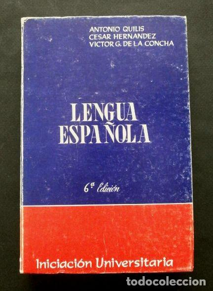 LENGUA ESPAÑOLA 6ª EDICION - BACHILLERATO 1975- INICIACION UNIVERSITARIA -ANTONIO QUILIS-LITERATURA (Libros de Segunda Mano - Libros de Texto )