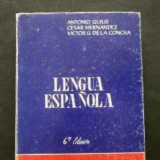 Libros de segunda mano: LENGUA ESPAÑOLA 6ª EDICION - BACHILLERATO 1975- INICIACION UNIVERSITARIA -ANTONIO QUILIS-LITERATURA. Lote 168217024