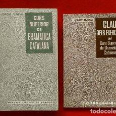 Livres d'occasion: CURS SUPERIOR DE GRAMATICA CATALANA (1979) JERONI MARVA - LLIBRE CURS + CLAU DELS EXERCICIS - CATALÀ. Lote 168231648