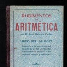 Libros de segunda mano: RUDIMENTOS DE ARITMÉTICA, JOSÉ DALMAU CARLES. GRADO ELEMENTAL. Lote 168408641