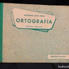 Libros de segunda mano: ORTOGRAFIA, METODO PRACTICO, ANTONIO COTS, AÑO 1958 MIDE21X15CMS, Y TIENE 300PAGS. Lote 168953760